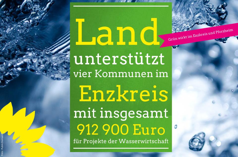 Land unterstützt vier Kommunen im Enzkreis mit insgesamt 912 900 Euro für Projekte der Wasserwirtschaft